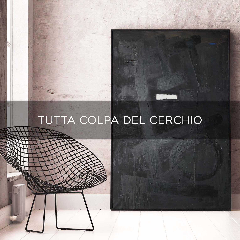 TUTTA COLPA DEL CERCHIO - QBX DESIGN QUADRO D'ARREDO PER IL SETTORE LUXORY