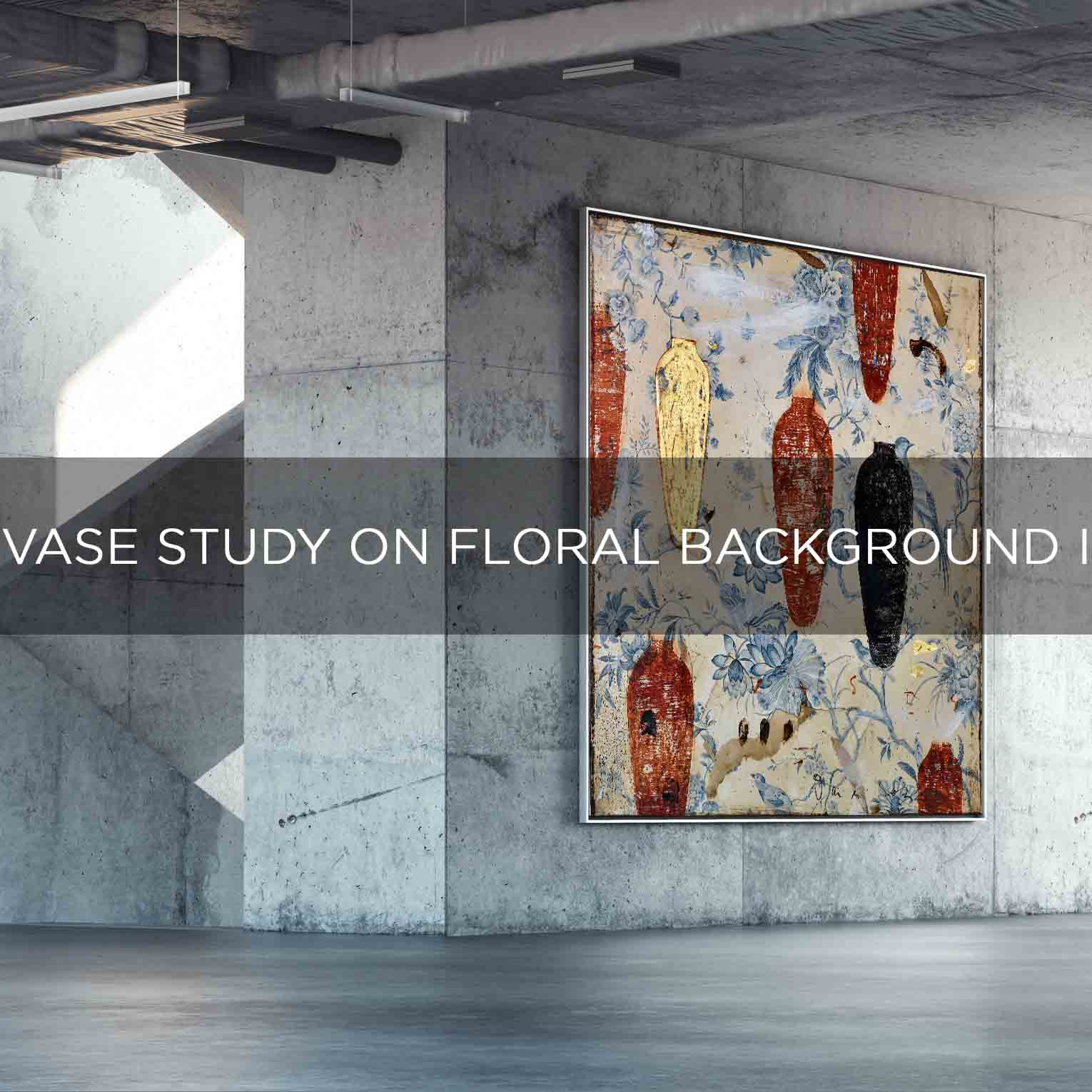 VASE STUDY ON FLORAL BACKGROUND I - QBX DESIGN QUADRO D'ARREDO PER IL SETTORE LUXORY