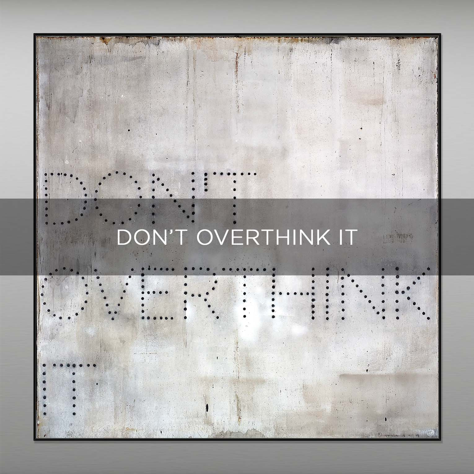 DON'T OVERTHINK IT - QBX DESIGN QUADRI ASTRATTI